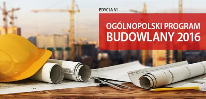 Ogólnopolski Program Budowlany – VI EDYCJA