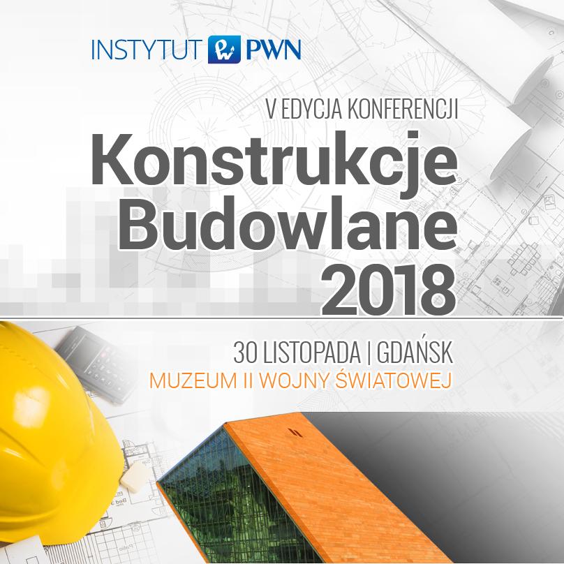 V jubileuszowa edycja konstrukcje budowlane 2018
